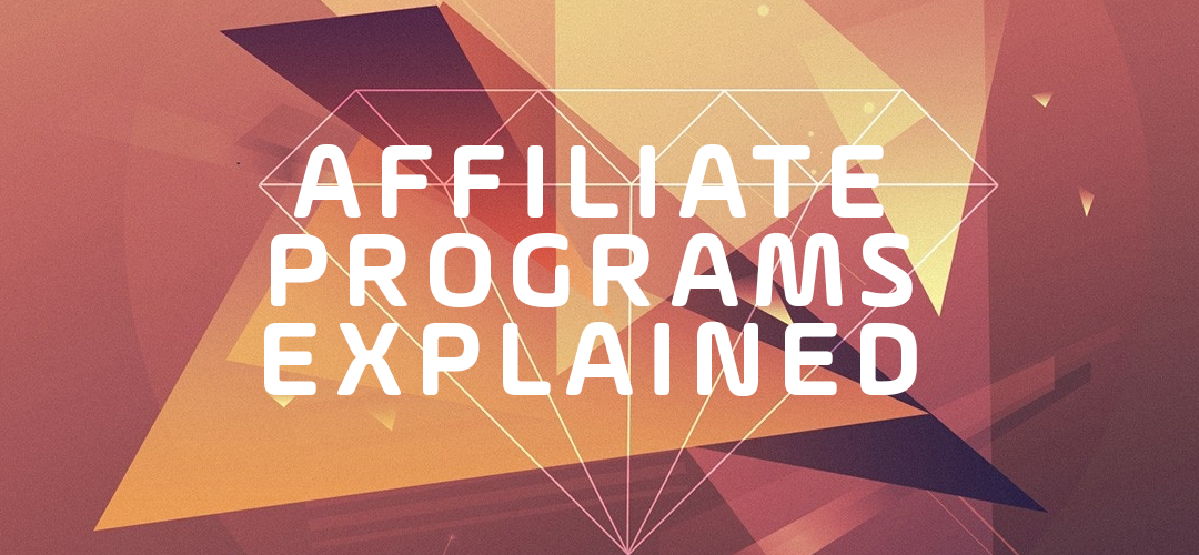 Affiliate Programs Explained