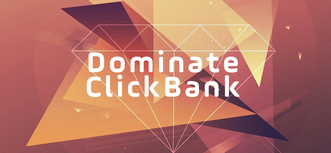 Dominate ClickBank